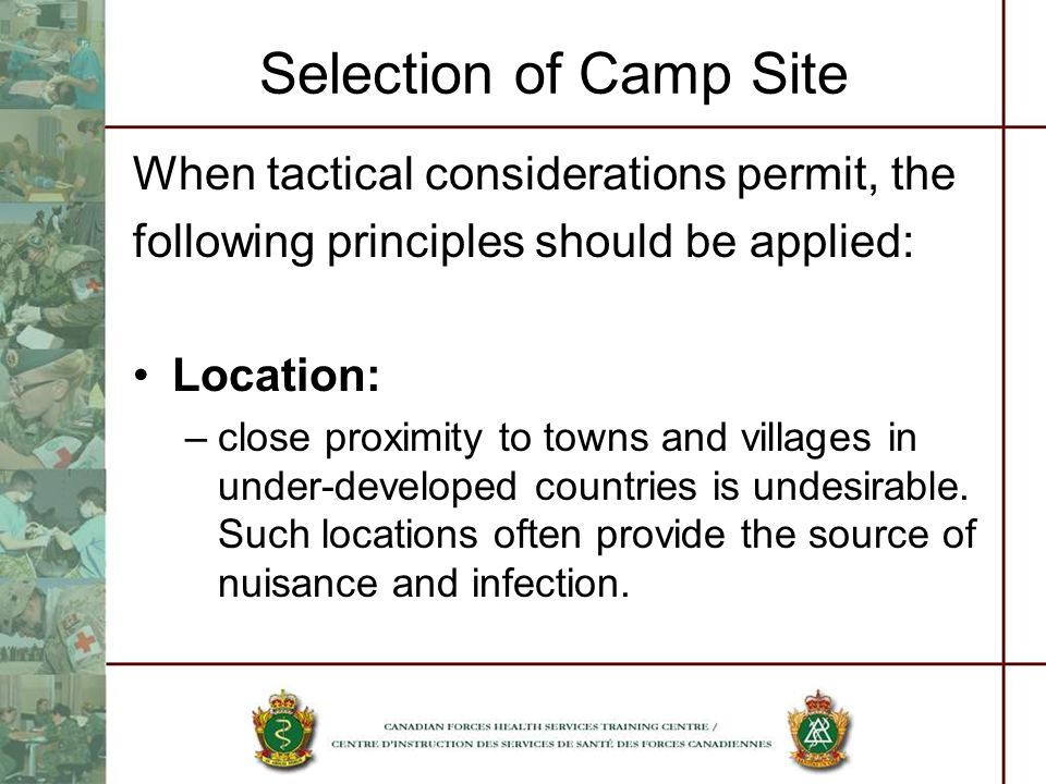 Selection of Camp Site When tactical considerations permit, the