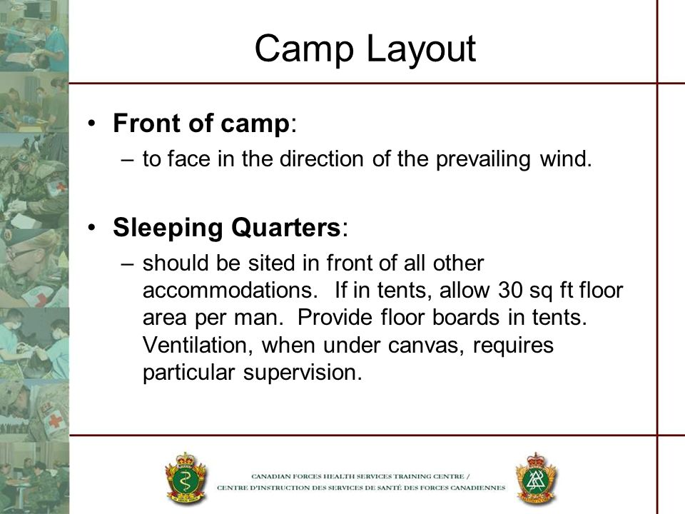 Camp Layout Front of camp: Sleeping Quarters: