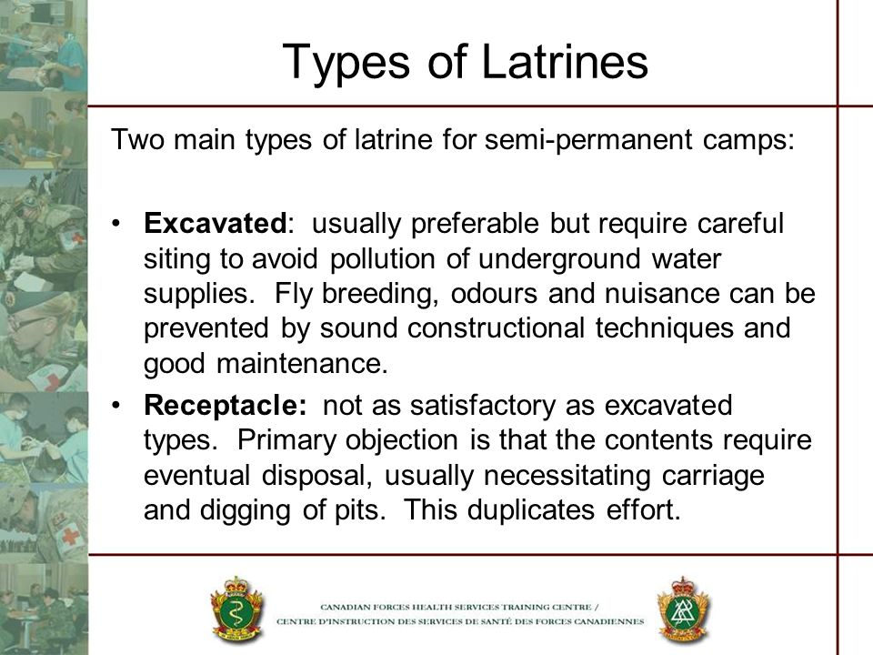 Types of Latrines Two main types of latrine for semi-permanent camps: