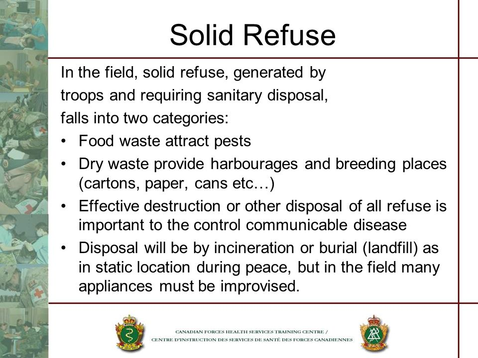Solid Refuse In the field, solid refuse, generated by