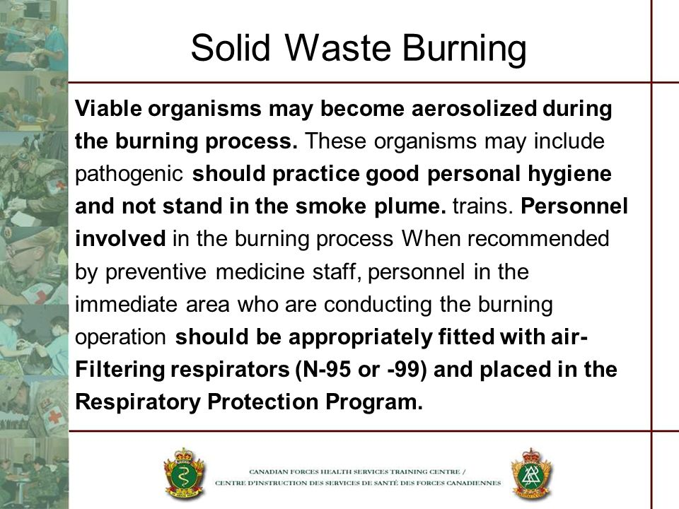 Solid Waste Burning Viable organisms may become aerosolized during