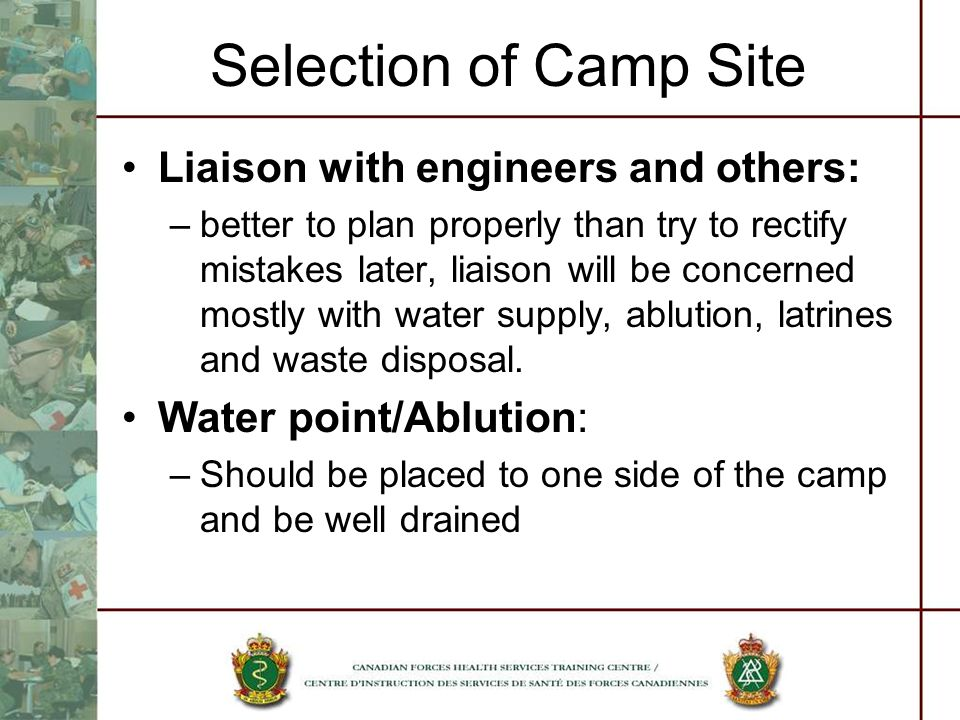 Selection of Camp Site Liaison with engineers and others: