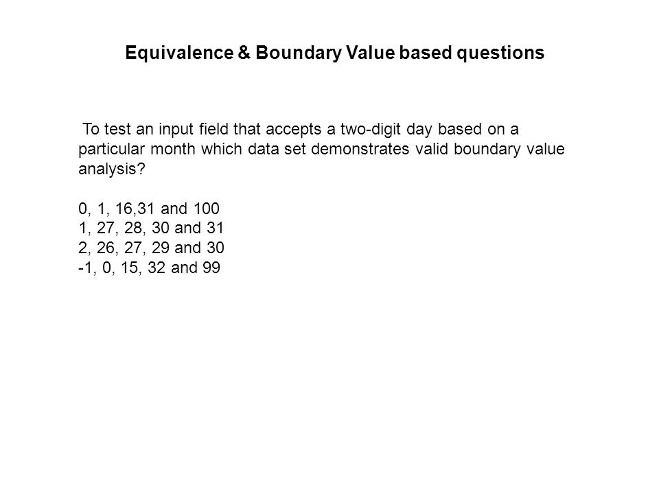 Equivalence & Boundary Value based questions