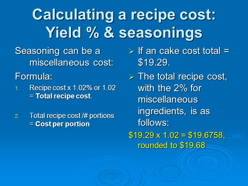 Calculating a recipe cost: Yield % & seasonings