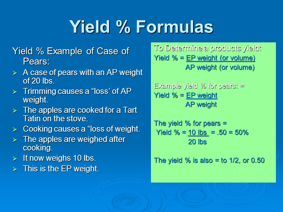 Yield % Formulas Yield % Example of Case of Pears: