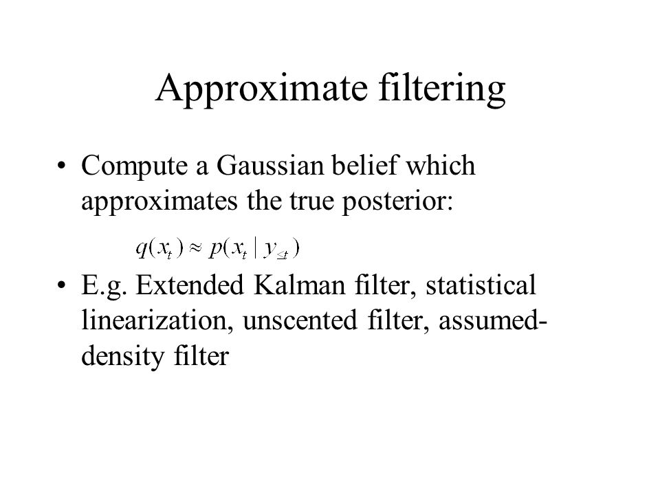 Approximate filtering
