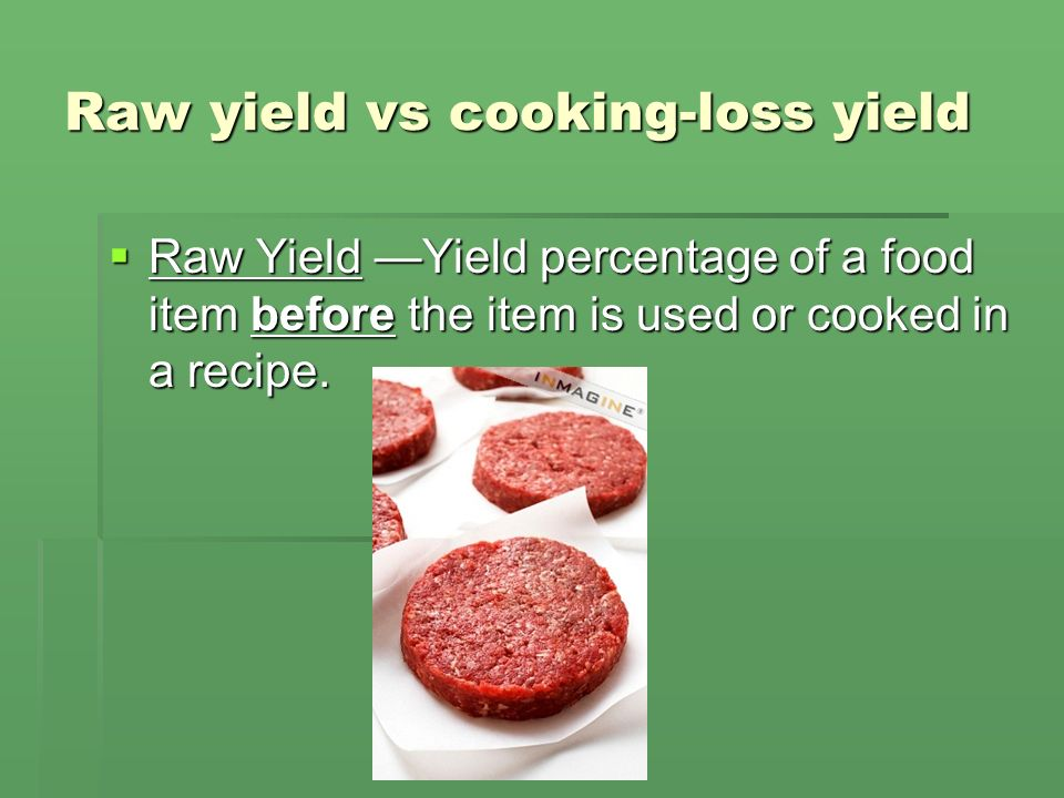 Raw yield vs cooking-loss yield