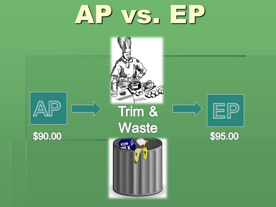 AP vs. EP AP EP Trim & Waste $90.00 $95.00