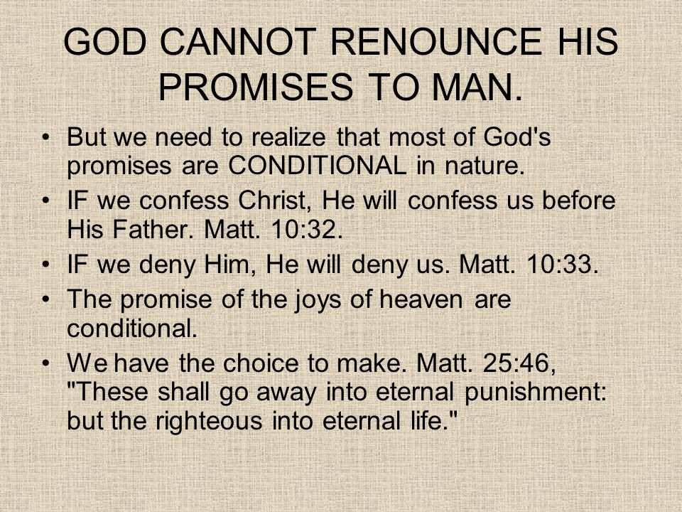 GOD CANNOT RENOUNCE HIS PROMISES TO MAN.