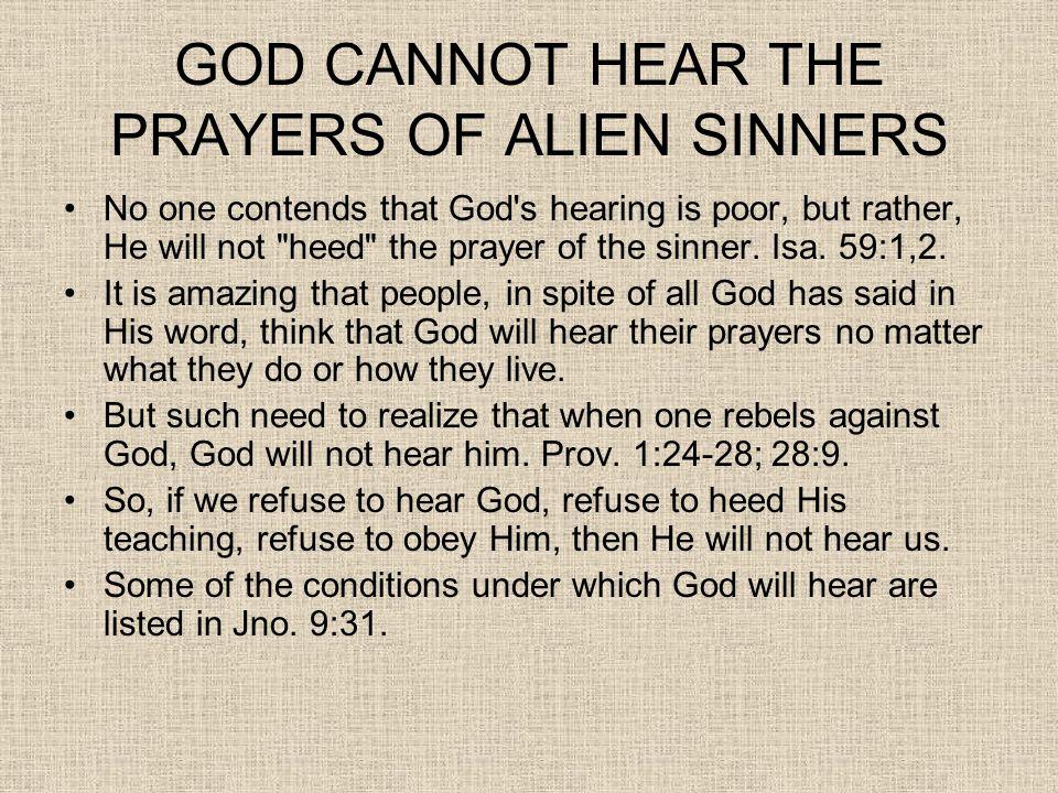 GOD CANNOT HEAR THE PRAYERS OF ALIEN SINNERS