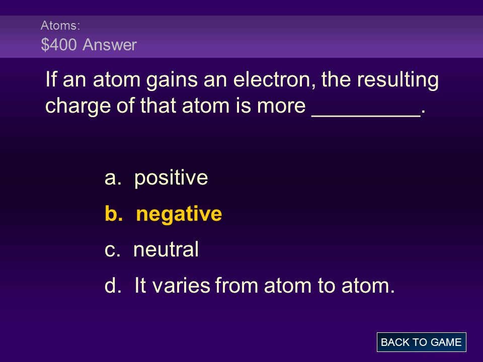 d. It varies from atom to atom.