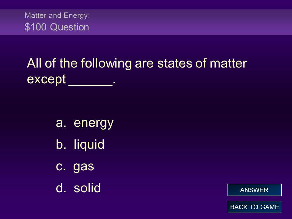 Matter and Energy: $100 Question