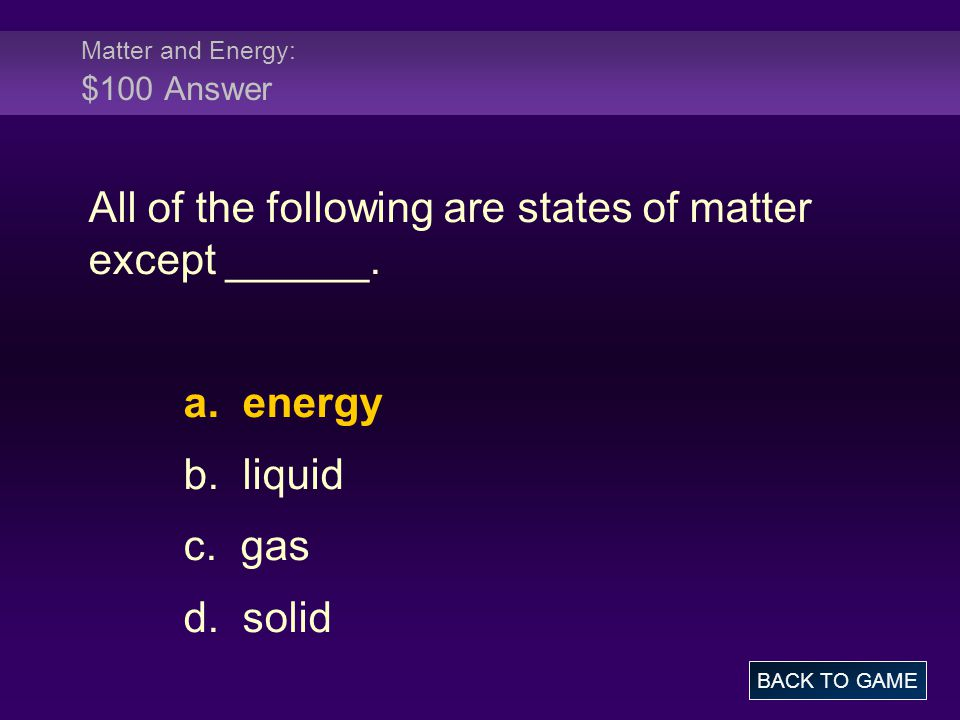 Matter and Energy: $100 Answer