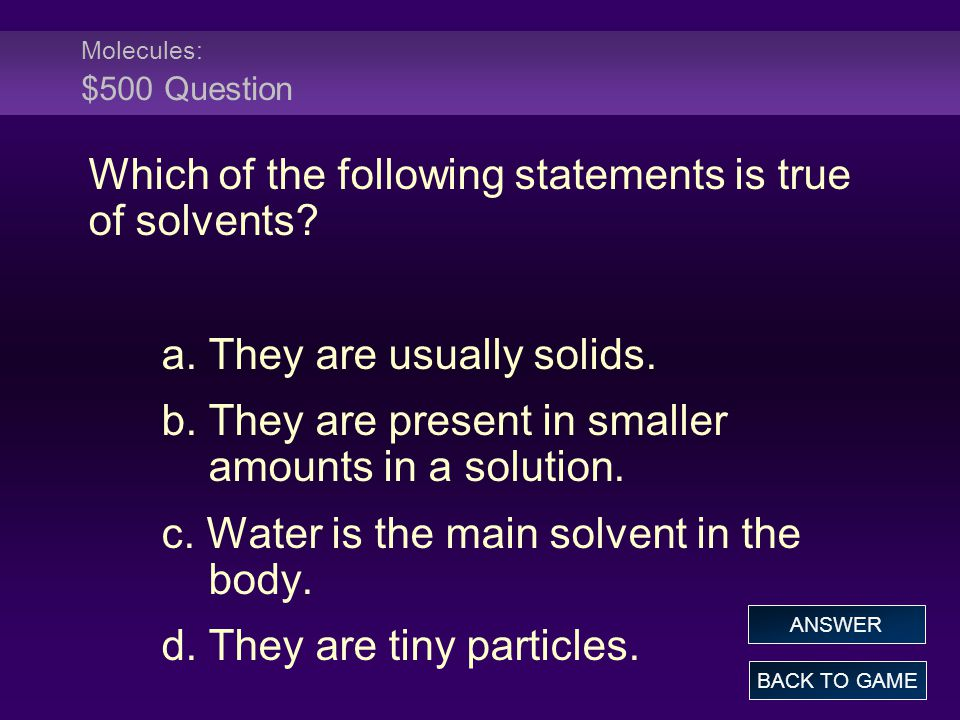 Which of the following statements is true of solvents
