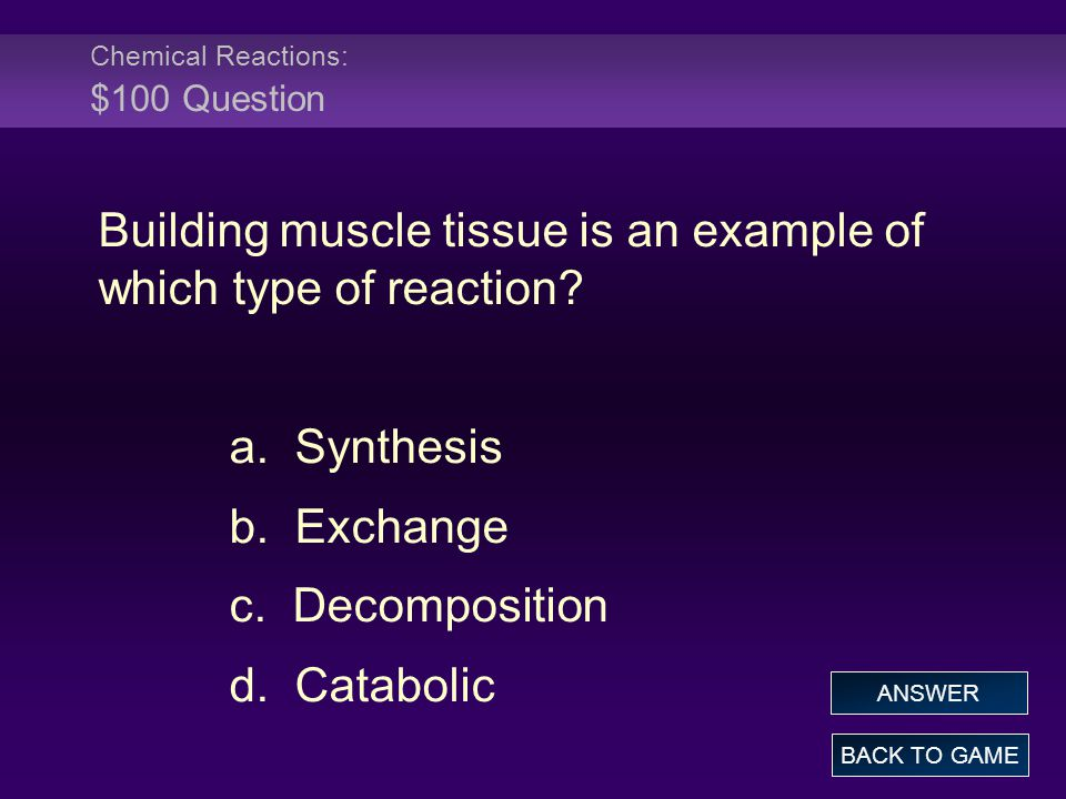 Chemical Reactions: $100 Question