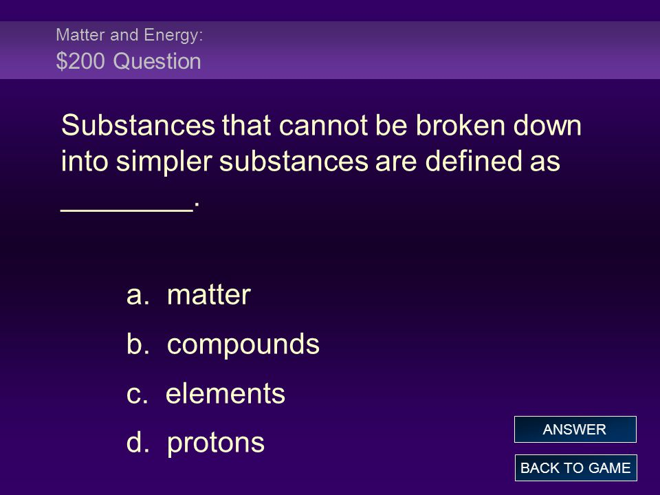 Matter and Energy: $200 Question