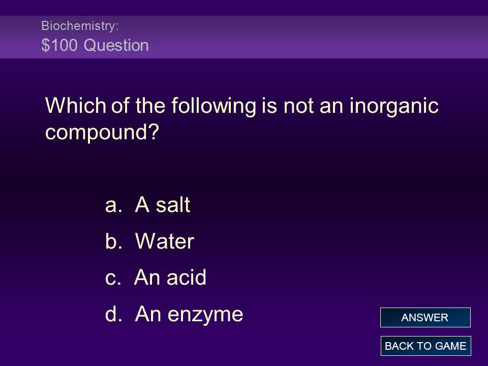 Biochemistry: $100 Question