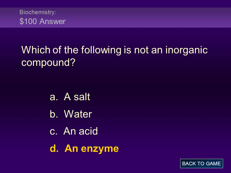 Biochemistry: $100 Answer