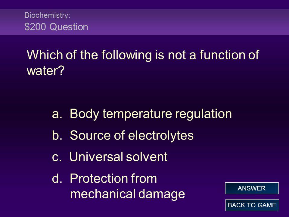 Biochemistry: $200 Question