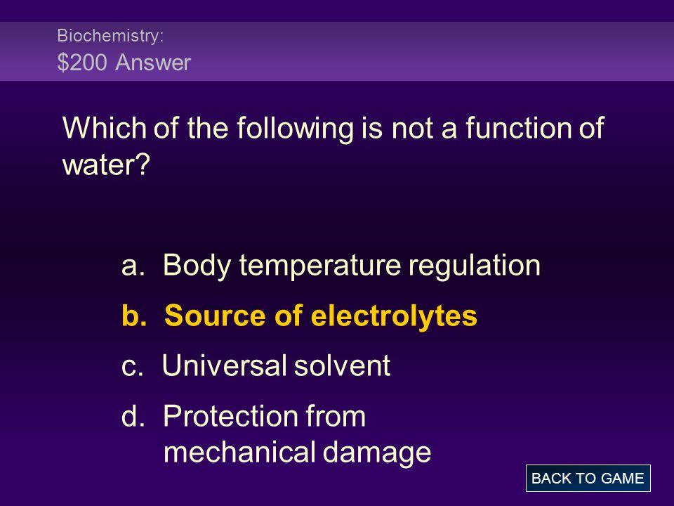 Biochemistry: $200 Answer