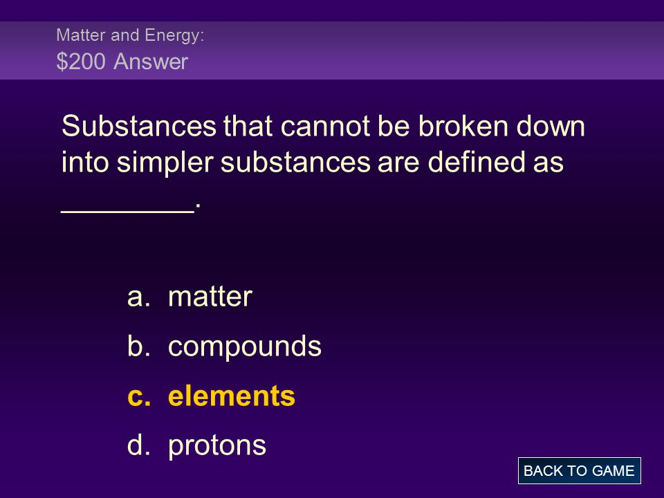 Matter and Energy: $200 Answer