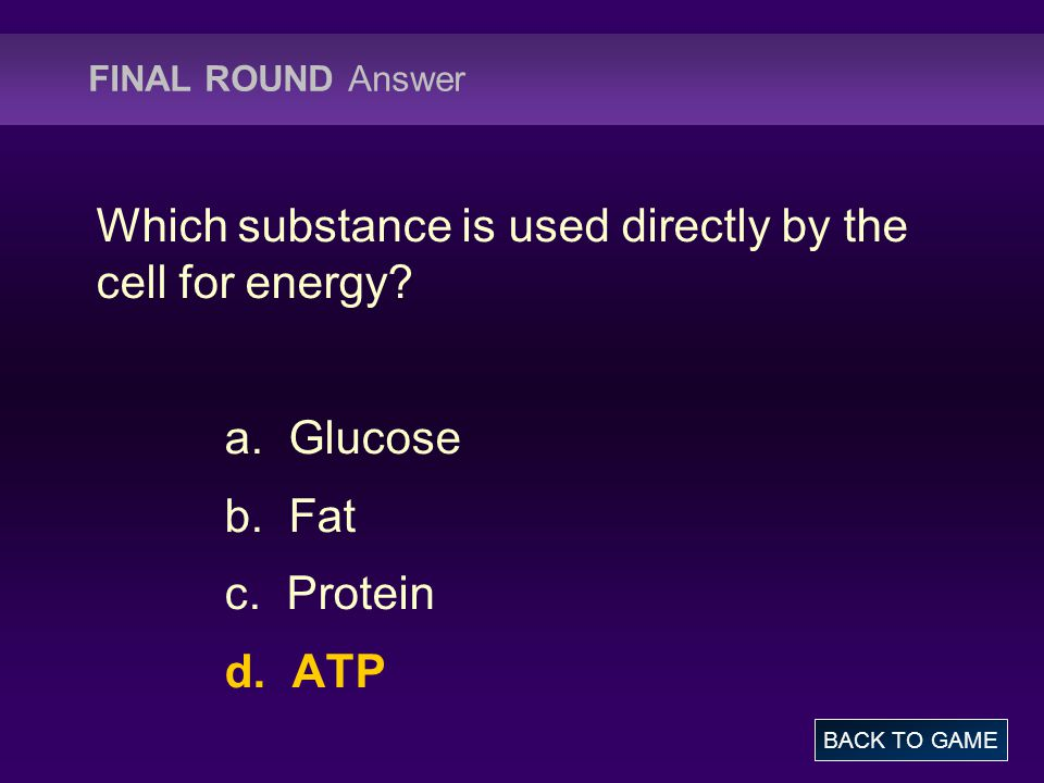 Which substance is used directly by the cell for energy