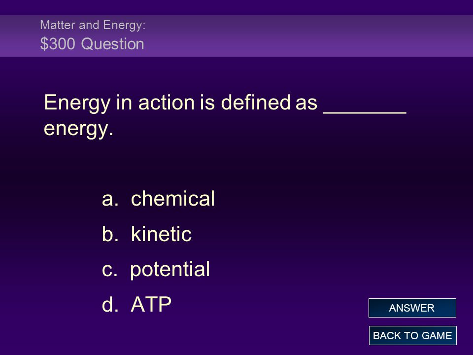 Matter and Energy: $300 Question