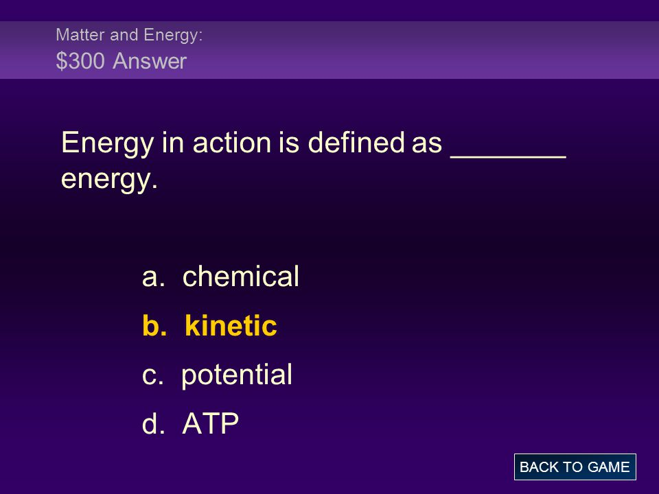 Matter and Energy: $300 Answer