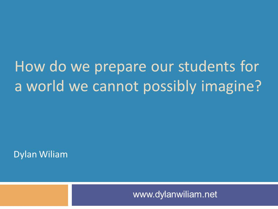 How do we prepare our students for a world we cannot possibly imagine