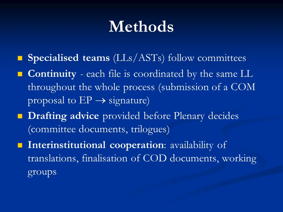 Methods Specialised teams (LLs/ASTs) follow committees