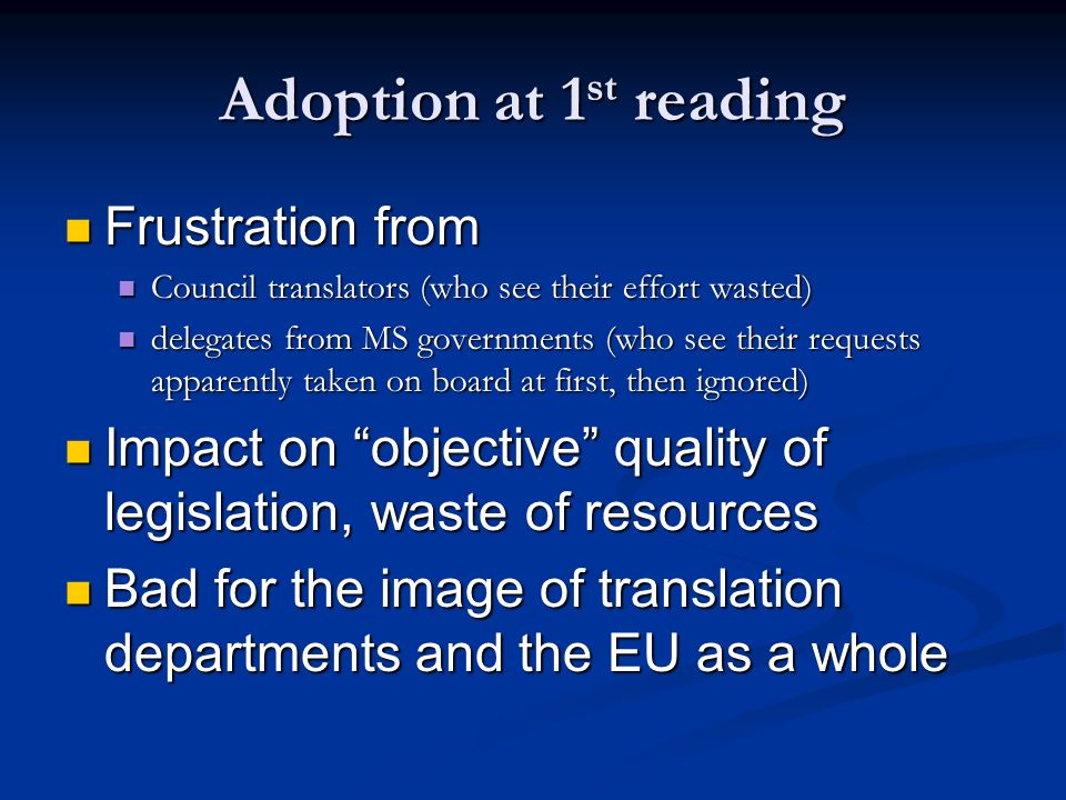 Adoption at 1st reading Frustration from