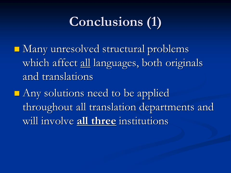 Conclusions (1) Many unresolved structural problems which affect all languages, both originals and translations.