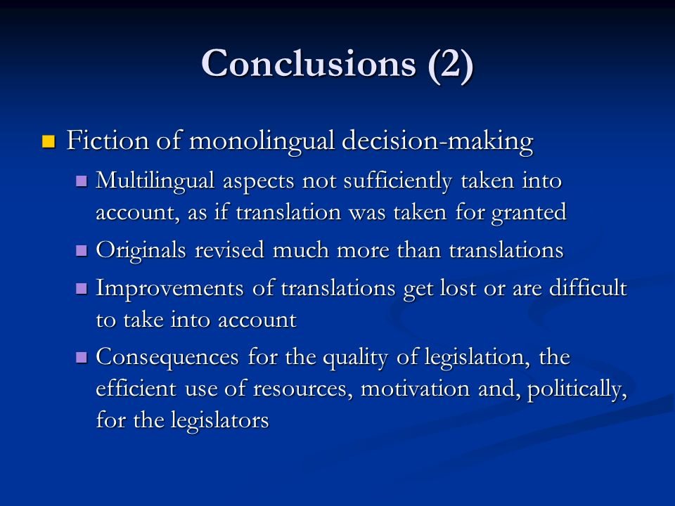 Conclusions (2) Fiction of monolingual decision-making