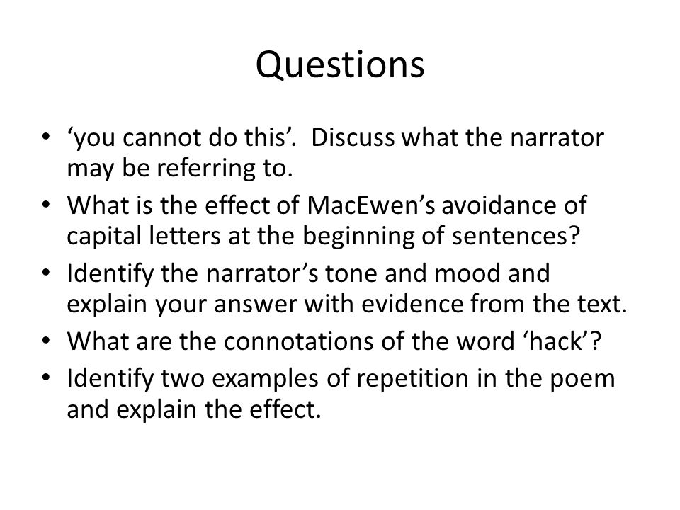 Questions 'you cannot do this'. Discuss what the narrator may be referring to.