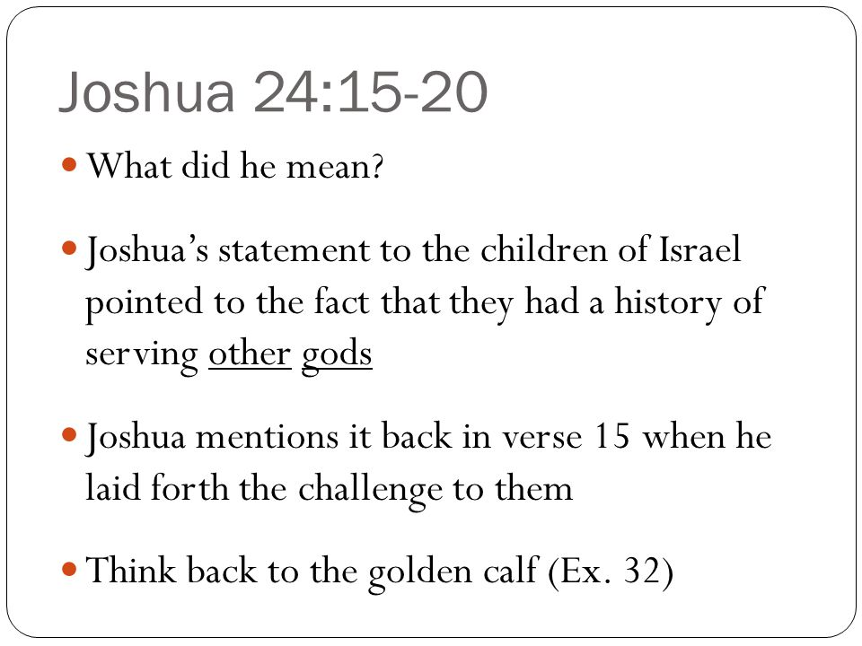 Joshua 24:15-20 What did he mean