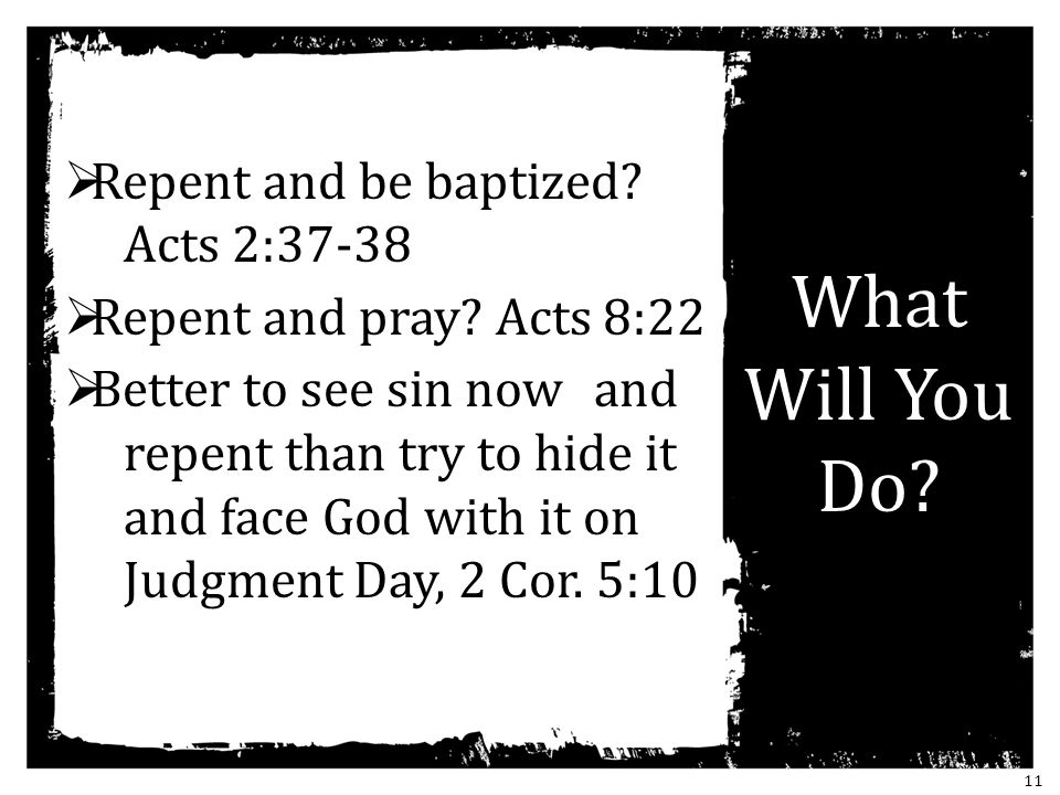 What Will You Do Repent and be baptized Acts 2:37-38