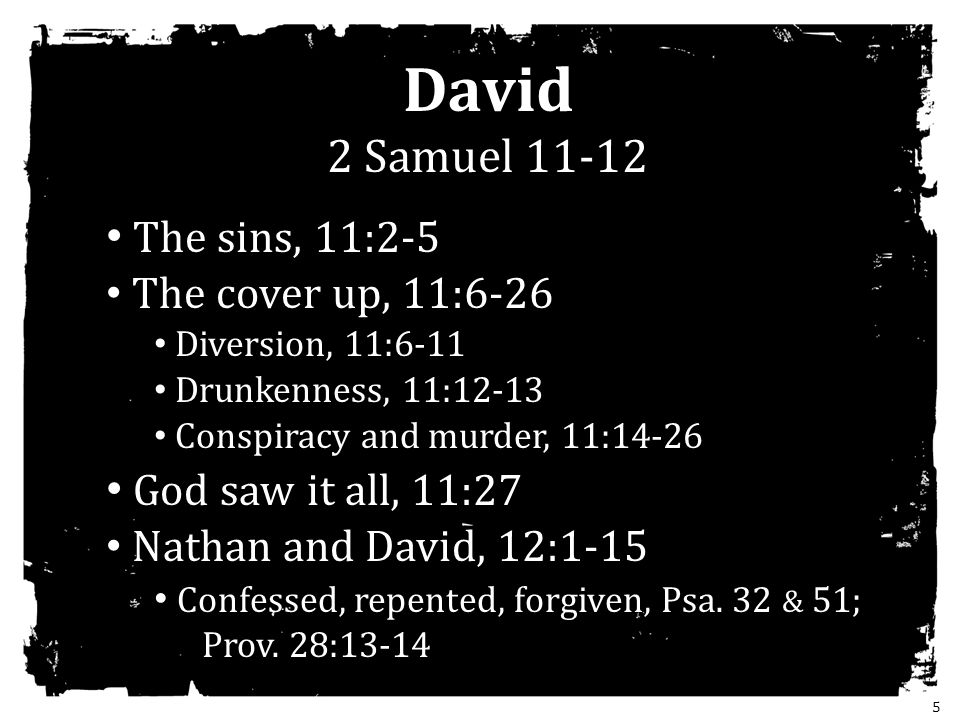 David 2 Samuel 11-12 The sins, 11:2-5 God saw it all, 11:27