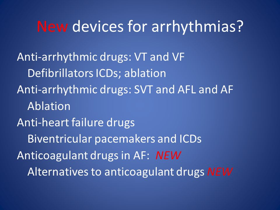 New devices for arrhythmias