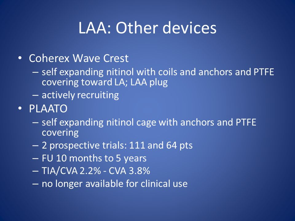 LAA: Other devices Coherex Wave Crest PLAATO