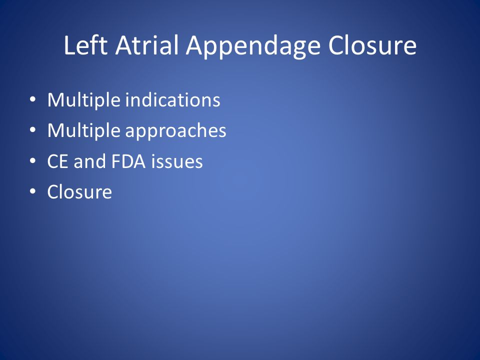 Left Atrial Appendage Closure