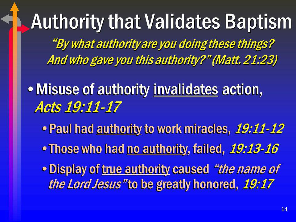 Authority that Validates Baptism By what authority are you doing these things And who gave you this authority (Matt. 21:23)