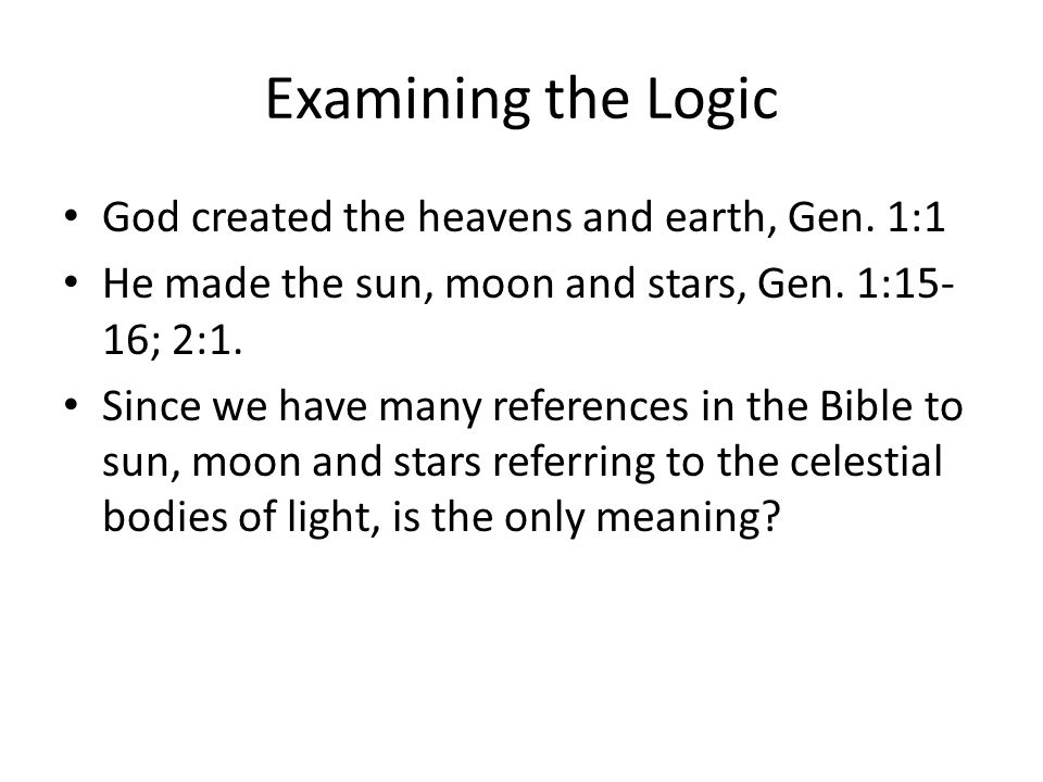 Examining the Logic God created the heavens and earth, Gen. 1:1