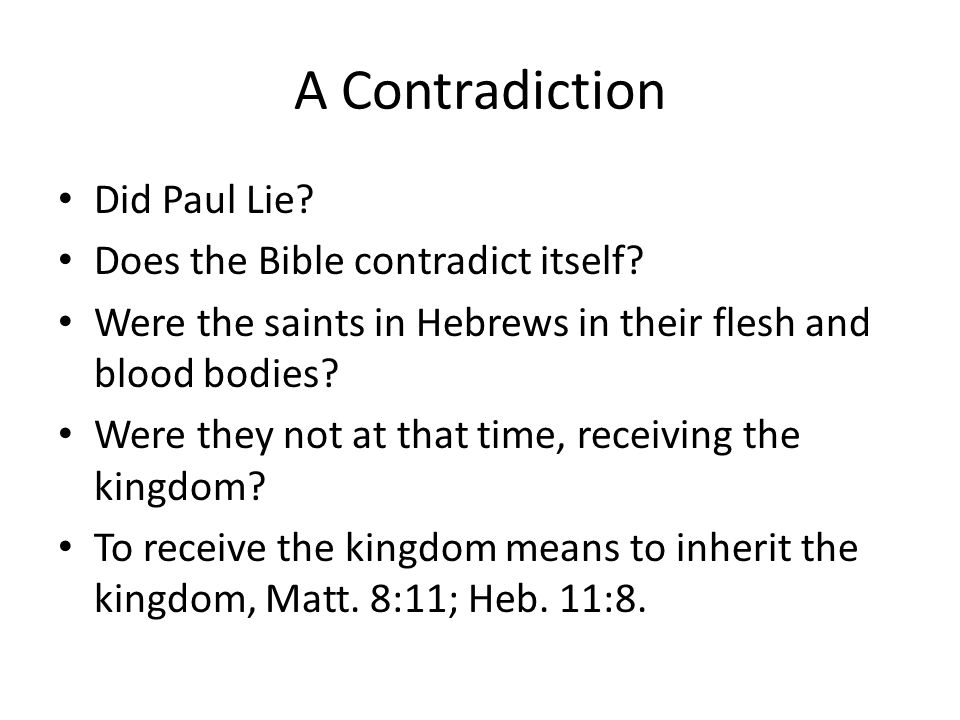 A Contradiction Did Paul Lie Does the Bible contradict itself