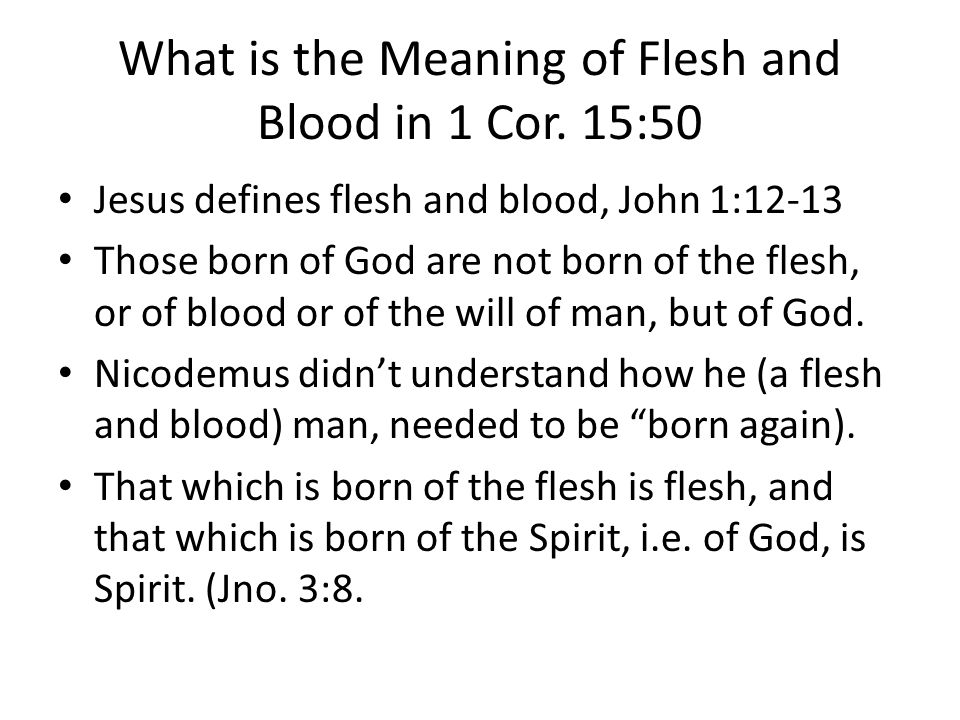 What is the Meaning of Flesh and Blood in 1 Cor. 15:50