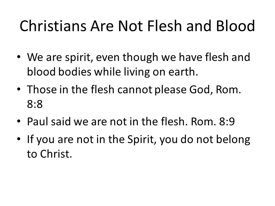 Christians Are Not Flesh and Blood