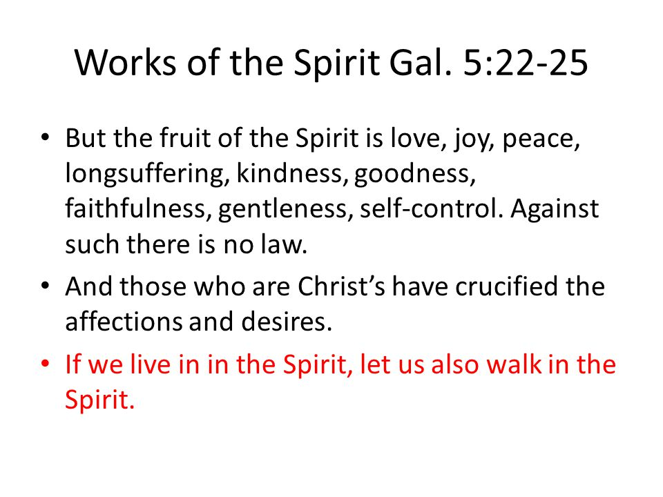Works of the Spirit Gal. 5:22-25