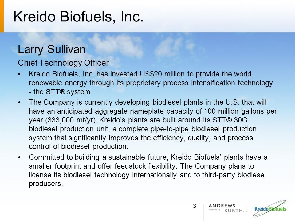 Kreido Biofuels, Inc. Larry Sullivan Chief Technology Officer