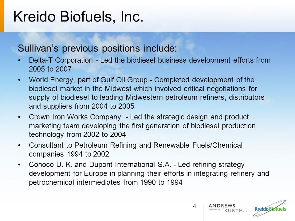 Kreido Biofuels, Inc. Sullivan's previous positions include:
