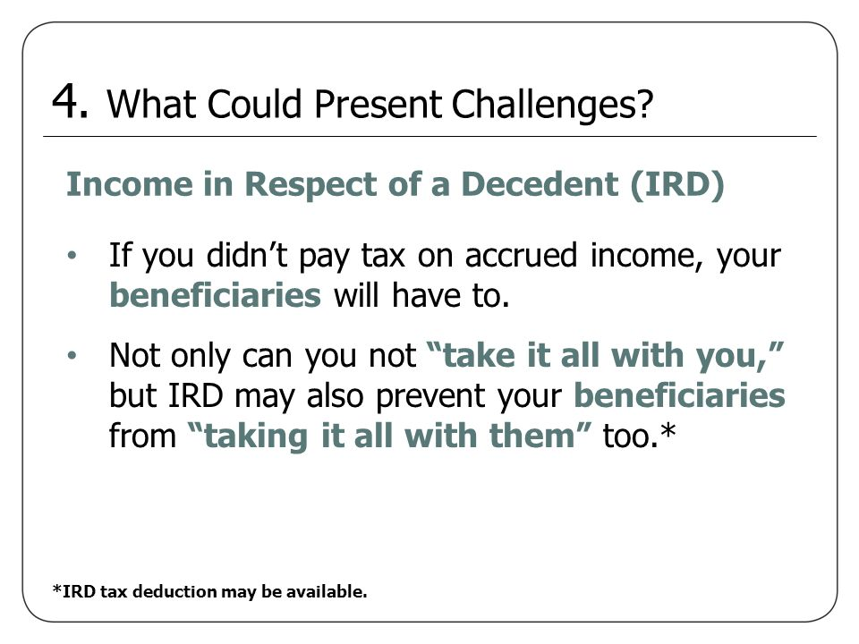 *IRD tax deduction may be available.