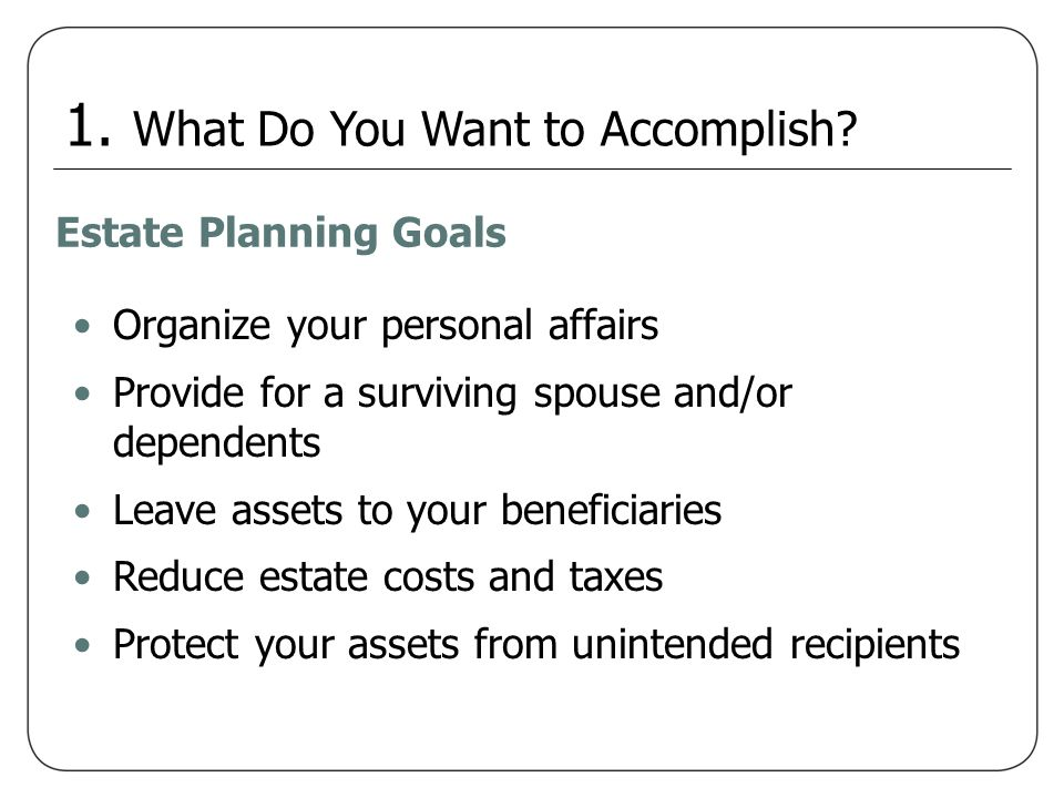 1. What Do You Want to Accomplish